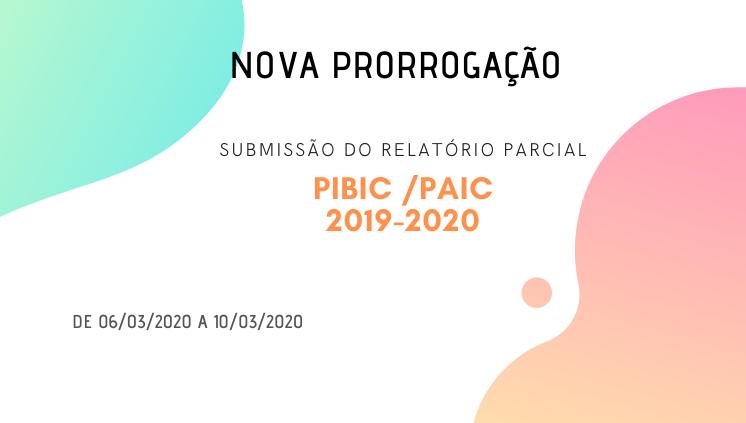 Nova Prorrogação da Submissão do Relatório Parcial PIBIC/PAIC 2019-2020