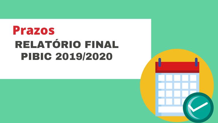 PIBIC/PAIC 2019/2020  - Prazos Relatório Final