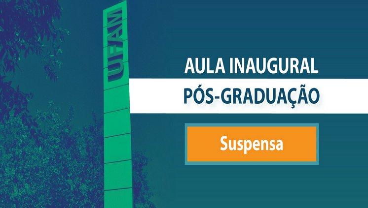 Suspensa Aula Inaugural da Pós-graduação 2020/1